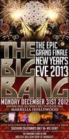 The Big Bang! NYE 2013 @ Marbella Hollywood 18+