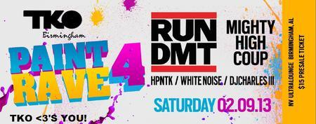 TKO Birmingham: PAINT RAVE 4 W/ RUN DMT/ Migthy High...