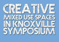 Creative Mixed Use Spaces in Knoxville Symposium