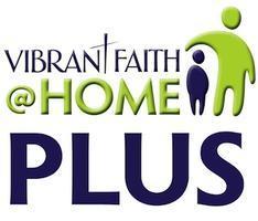 Vibrant Faith @ Home PLUS - San Jose