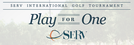 SERV International (Play For One) Golf Tournament