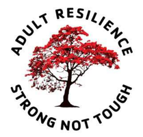 Adult Resilience: Strong Not Tough