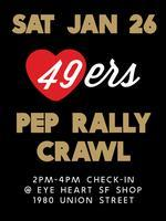 "Eye Heart SF presents    49ers ""Pep Rally"" Pub Crawl"