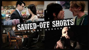 SAWED OFF SHORTS COMEDY SCREENING