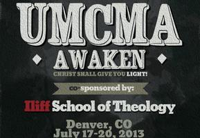 AWAKEN:  UMCMA 2013 Gathering in Denver