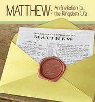 Matthew: An Invitation to Kingdom Life