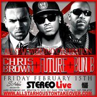 Chris Brown,  Future & Bun B @ Stereo Live AllStar...
