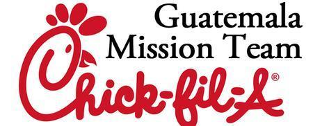 2013 Guatemala Mission - Chic-Fil-A Dinner