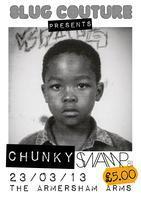 SLUG COUTURE presents CHUNKY (SWAMP81)