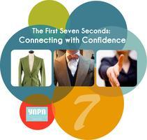 The First Seven Seconds: Connecting with Confidence