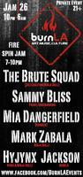 BurnLA PresentsL The Brute Squad, Sammy Bliss, Mia...