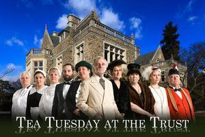 Tea Tuesday at the Trust: For Downton Friends & Fans