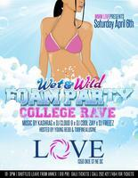 #WetAndWild Foam Party- College Rave