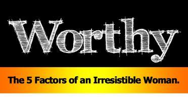 """WORTHY - """"Living The 5 Factors of Success."""" LIVE West..."""