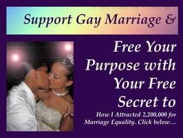 Support Gay Marriage & Free Your Purpose (Free Videos)