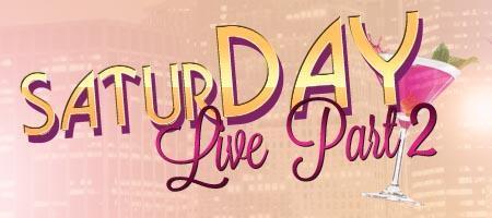 saturDAY LIVE 2
