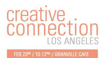 Creative Connection Los Angeles: Feb Main Event