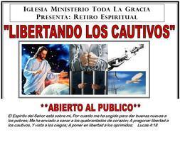 "Retiro Espiritual ""Libertando Los Cautivos"""