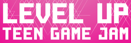 LEVEL UP! Teen Game Jam (2-day event)