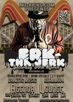 Erk Tha Jerk Live in San Jose, Ca