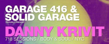 Garage 416 & Solid Garage present DANNY KRIVIT (NYC) -...