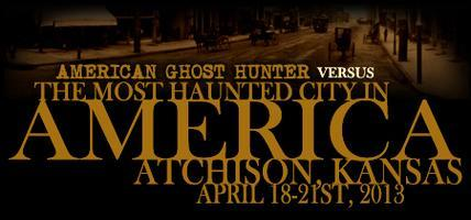 """""""AGH vs. THE MOST HAUNTED CITY IN AMERICA: ATCHISON,..."""
