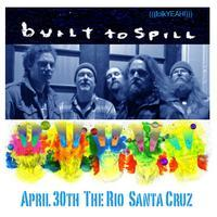 Built To Spill - The Rio Theater - Santa Cruz 4/30 -...