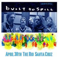 Built To Spill - The Rio Theater - Santa Cruz 4/30 -...