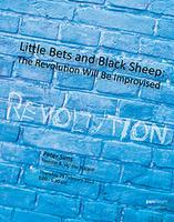 Little Bets and Black Sheep: The Revolution Will Be...
