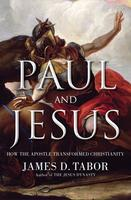 Paul and Jesus: How the Apostle Transformed...