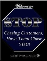 """Stop Chasing Customers, Let them CHASE You"" Social..."
