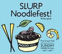 SLURP Noodlefest  presented by NOW Magazine