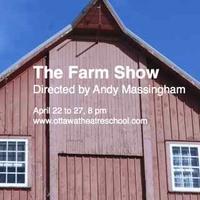 The Farm Show -- April 22 to 27, 8 p.m.