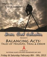 BALANCING ACTS: Tales of Triumph, Trial & Error