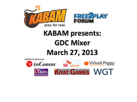 Kabam presents: Free 2 Play Forum GDC 2013 Mixer