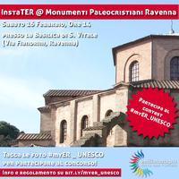 InstaTER @ Monumenti Paleocristiani di Ravenna