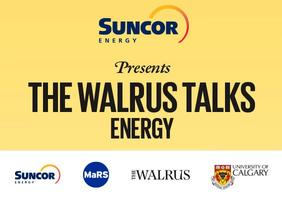 Suncor Presents The Walrus Talks Energy