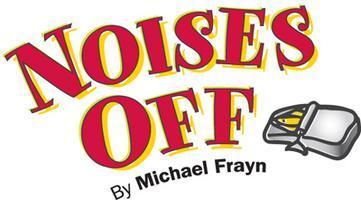 Noises Off   March 1 - 9, 2013