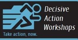 Decisive Action Workshop, Valentine's Day Edition!