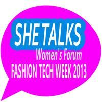 Fashion Tech Week 2013: SHE TALKS FORUM Launch #FTW13