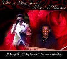 Valentine's Day Special!  JohnnyT w/ Lorenzo Hawkins