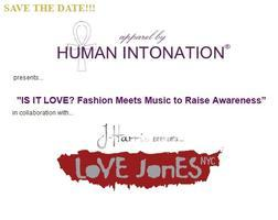 HUMAN INTONATION presents... IS IT LOVE? Fashion Meets...