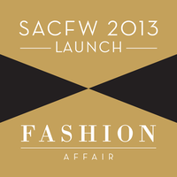 SACFW 2013 - Sunday Launch + Fashion Affair