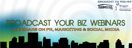 Broadcast Your Biz 101 6-Session Webinar Series