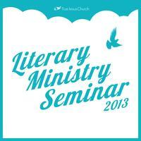 Literary Ministry Seminar (LMS) 2013