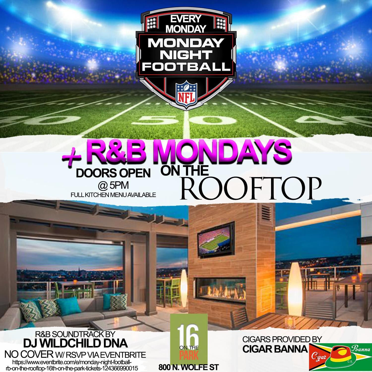 Monday Night Football + R&B & Cigars on the Rooftop @ 16th On The Park