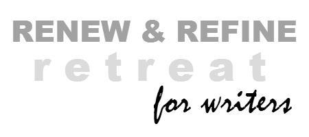 Renew and Refine Retreat for Writers