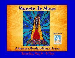 Muerte de Mayo - A Mexican Murder Mystery Fiesta!
