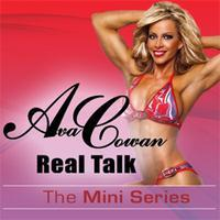 Ava Cowan's Real Talk: The Mini Series