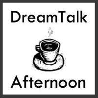 Dream Talk Afternoon